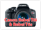 Canon Rebel T6i & T6s